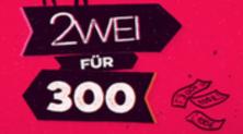 2 für 300