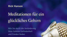 """Rick Hanson """"Meditationen für ein glückliches Gehirn"""""""